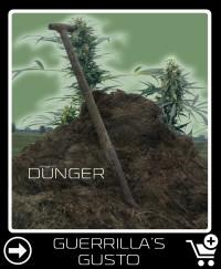 Dünger vor Guerrilla S Gusto